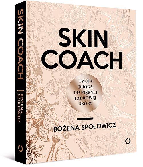 Skin Coach. Twoja droga do pięknej i zdrowej skóry -   Społowicz Bożena , tylko w empik.com: 34,99 zł. Przeczytaj recenzję Skin Coach. Twoja droga do pięknej i zdrowej skóry. Zamów dostawę do dowolnego salonu i zapłać przy odbiorze!