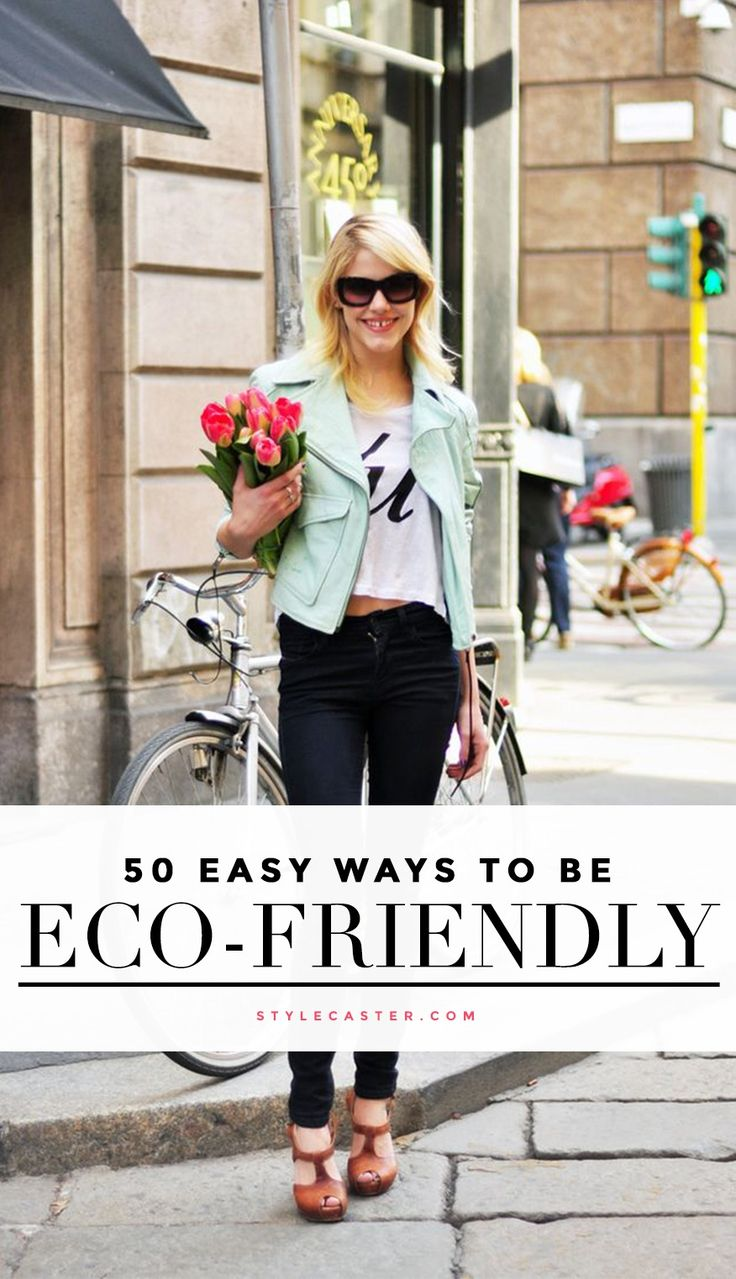 In celebration of Earth Day we're sharing 50 mind-blowing, eco-friendly tips that are so easy you can't NOT do them. There are plenty of practical habits you can adopt that'll make a serious impact on the planet without drastically changing your lifestyle. | StyleCaster.com