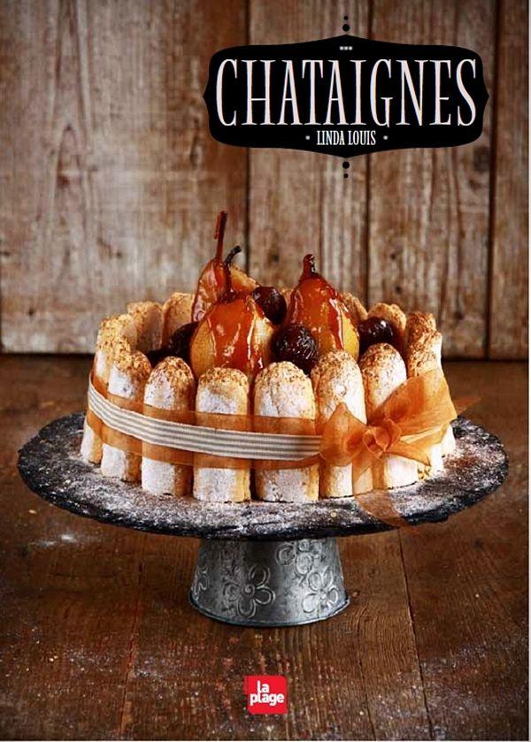 pleins de recettes sucrées et salées de chataignes dans ce livre  linda louis.jpg, août 2012