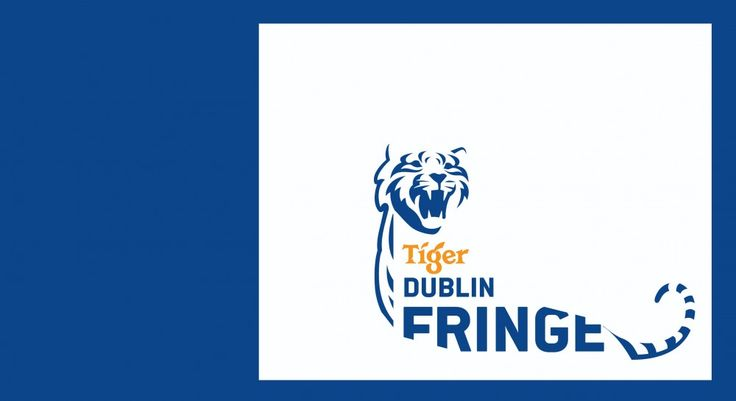 Tiger Dublin Fringe Festival  5 — 20 September 2014