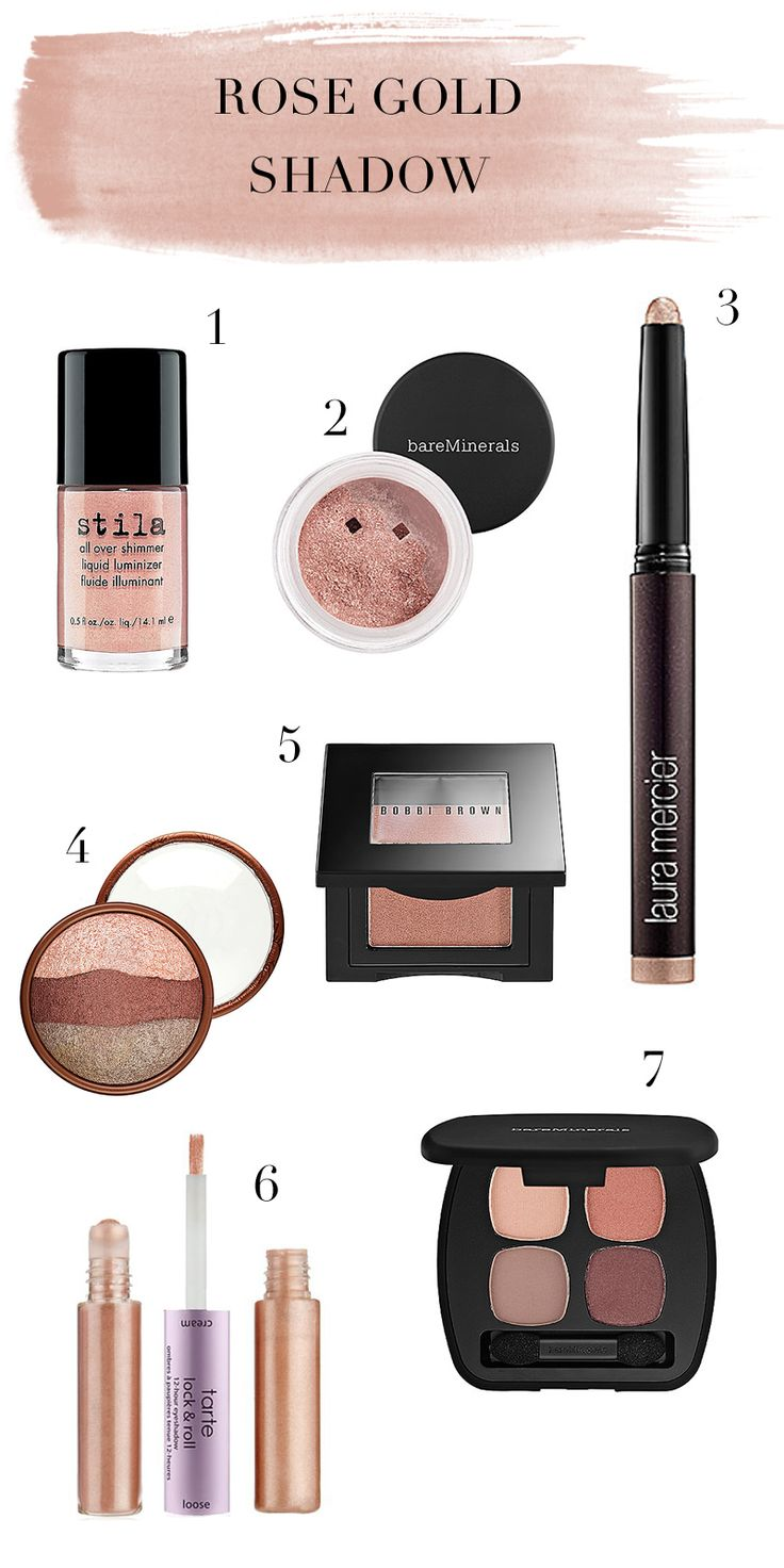 Rosy eyed 1. Stila All Over Shimmer Liquid Luminizer ($20) | 2. Bare Minerals Eye Color in Celestine ($14) | 3. Laura Mercier Caviar Stick Eye Color in Rose Gold ($26) | 4. Stila Eye Shadow Trio in Rose Gold ($28) | 5. Bobbi Brown Shimmer Wash Eye Shadow in Rose Gold ($21) | 6. Tarte Lock & Roll 12-Hour Eyeshadow in Rose Gold ($10) | 7. bareMinerals READY Eyeshadow 4.0 in The Happy Place ($30)