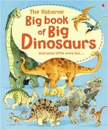 Big book of big dinosaurs - Editura Usborne: Varsta: 2+; Copiii se vor bucura descoperind cei mai mari și cei mai puternici dinozauri care au trait pe Pamant. Cartea contine o serie de pagini alungite, suplimentare, pagini ce se desfasoara si permit vizualizarea unor exemplare gigant.