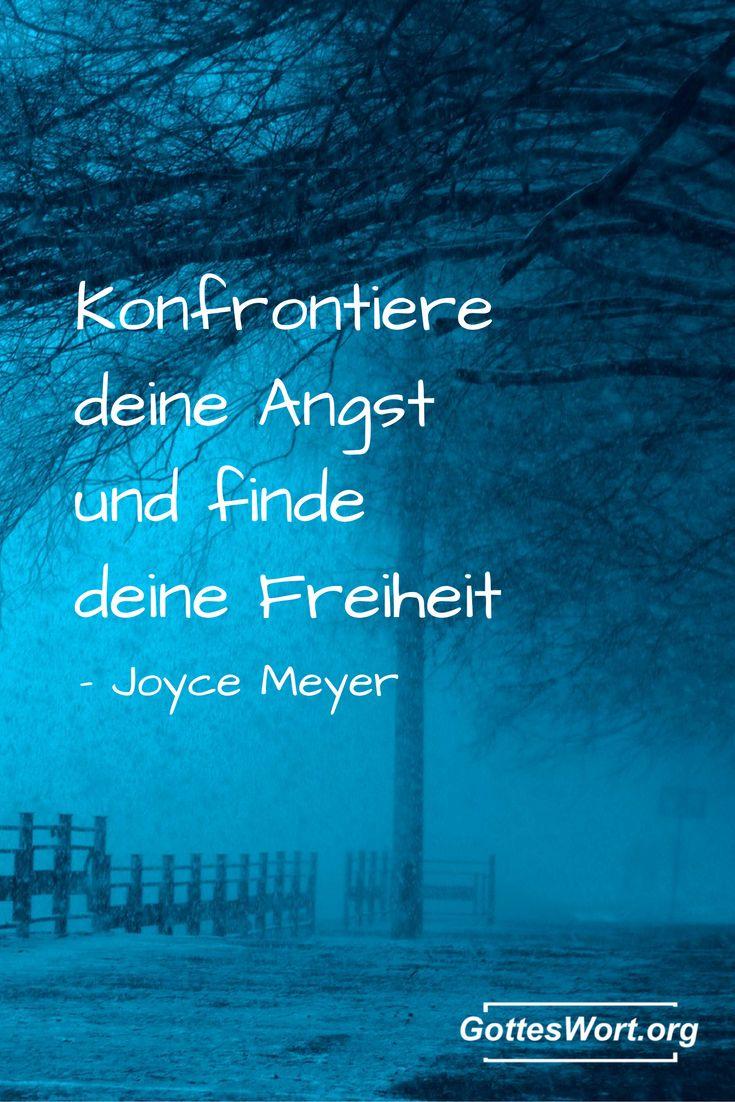 Konfrontiere Angst und finde deine Freiheit! (Joyce Meyer) Aber wie? Antwort: http://www.gottes-wort.com/angst.html