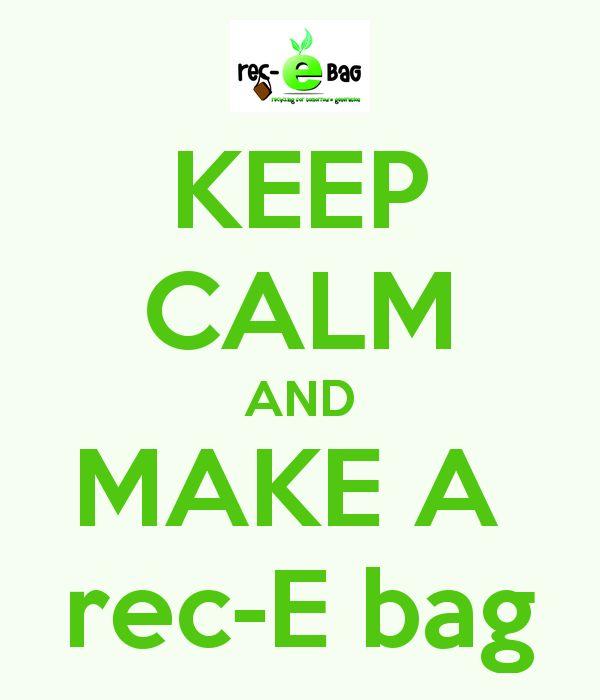 KEEP CALM AND MAKE A  rec-E bag