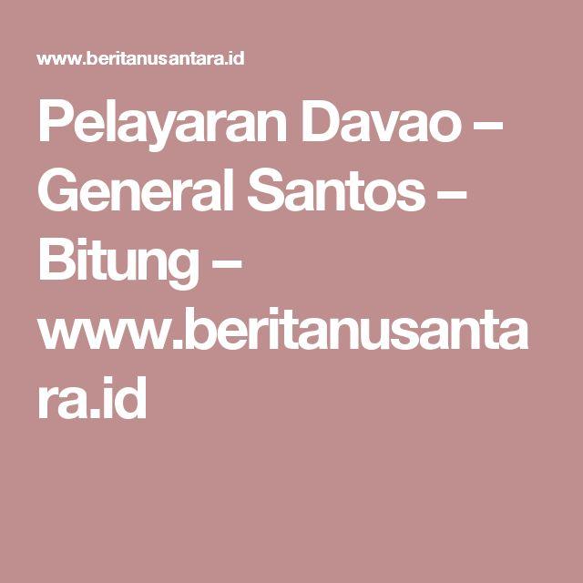 Pelayaran Davao – General Santos – Bitung – www.beritanusantara.id