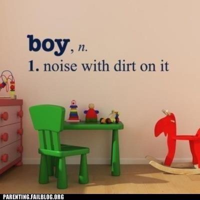 best definition ever lol boy! - however this pic is so not true way too clean :)