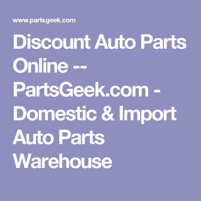 Discount Auto Parts Online -- PartsGeek.com - Domestic & Import Auto Parts Warehouse