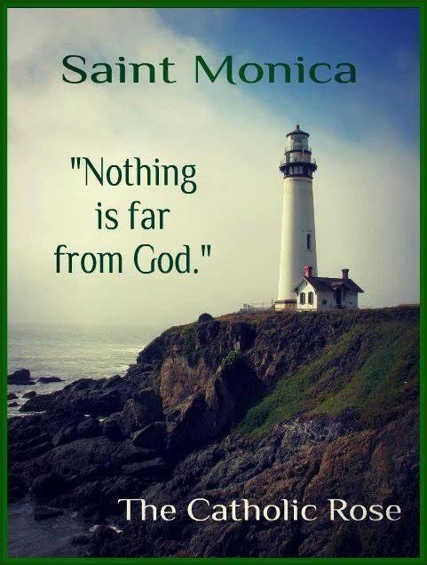 ~ St. Monica...
