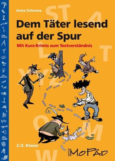 http://www.persen.de/grundschule/deutsch/356-dem-taeter-lesend-auf-der-spur.html: Dem Täter lesend auf der Spur, Mit Kurz-Krimis zum Textverständnis, 2. und 3. Klasse, Deutsch, Krimi, lesen