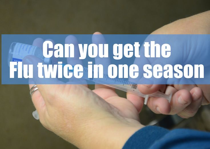 Can you get the flu twice in one  season Read Full Story