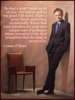 Not a huge fan of Conan but love the quote!