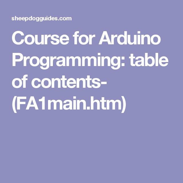 Course for Arduino Programming: table of contents- (FA1main.htm)