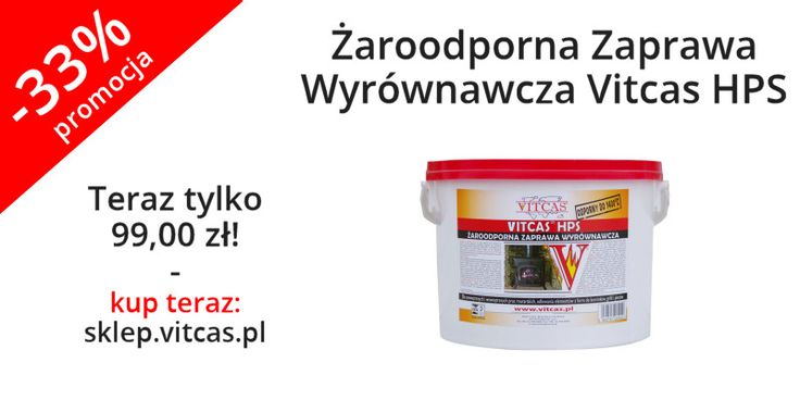 Żaroodporna Zaprawa Wyrównawcza Vitcas HPS za jedyne 99 zł! Zapraszamy do zakupów: http://sklep.vitcas.pl/pl/p/Zaroodporna-Zaprawa-Wyrownawcza-Vitcas-HPS/191