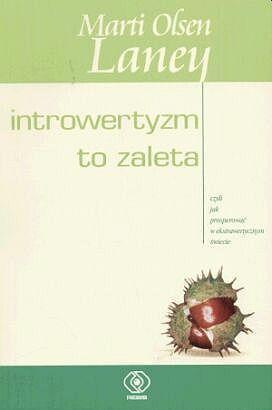 Introwertyzm to zaleta -   Laney Marti Olsen , tylko w empik.com: 34,99 zł. Przeczytaj recenzję Introwertyzm to zaleta. Zamów dostawę do dowolnego salonu i zapłać przy odbiorze!