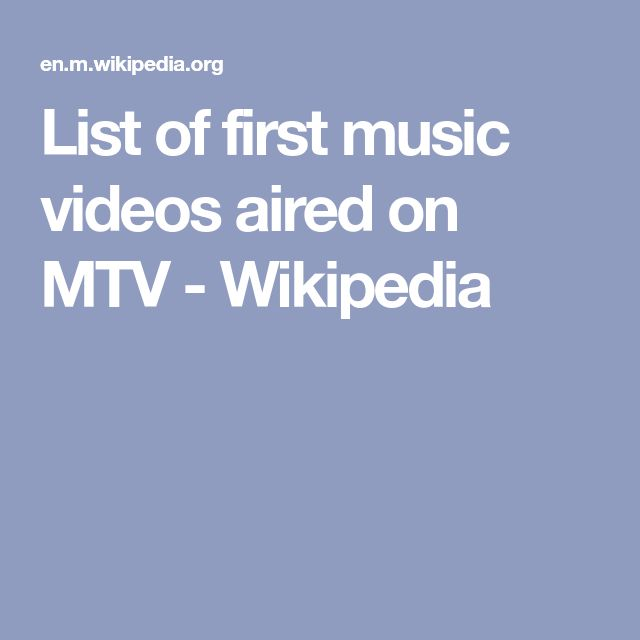 List of first music videos aired on MTV - Wikipedia