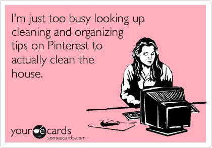 good excuse: Cleaning Humor, Organizing Tips, Basic, White Vinegar, My Life, Pinterest Addiction, Cleaning Tips, Business, Clean Humor