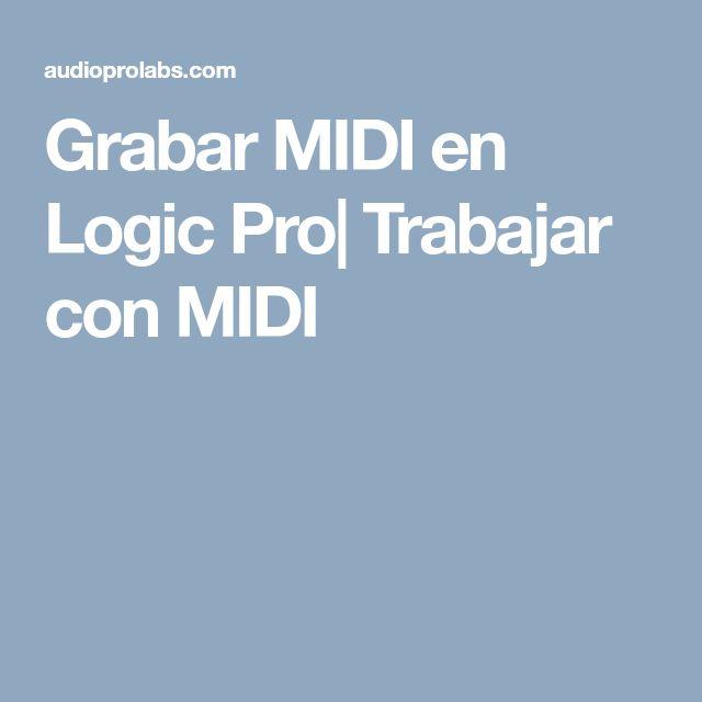 Grabar MIDI en Logic Pro tutorial en español. Uso de midi en logic pro