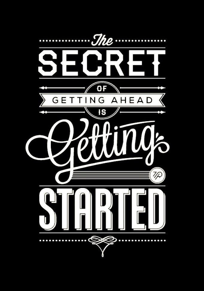 #Chalkboard art #quotes The secret to getting ahead is getting started ToniK ⊱CհαƖҜ ℒЇℕ℮⊰ inspirewetrust.com