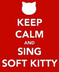 Soft Kitty<3Quality