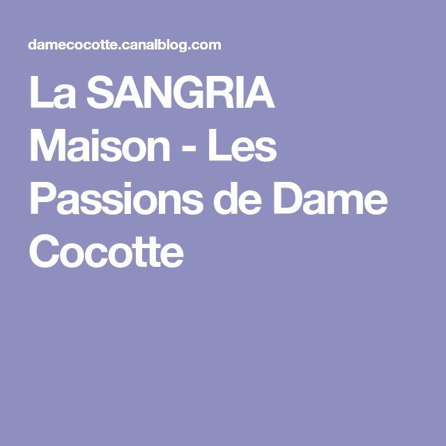 La SANGRIA Maison - Les Passions de Dame Cocotte