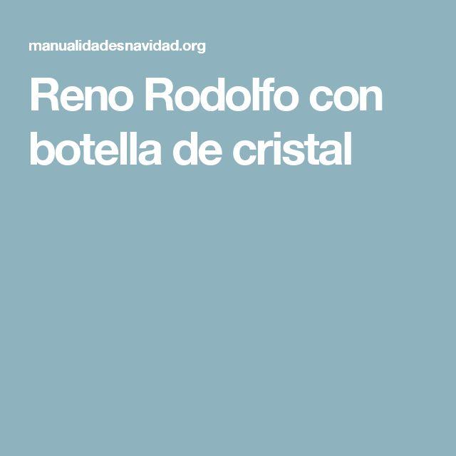 Reno Rodolfo con botella de cristal