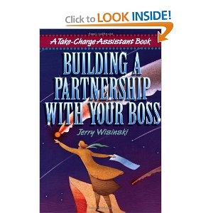 Building a Partnership with Your Boss (A Take-Charge Assistant Book): Jerry Wisinski: 9780814470138: Amazon.com: Books