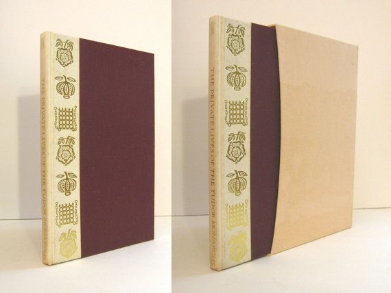 """The Private Lives of the Tudor Monarchs"". Henry VIII, Elizabeth I, Mary Queen of Scots. Published by The Folio Society in London in 1974. the First Edition.  Vintage Boxed Gift Book. For sale by Professor Booknoodle, $26.00 SOLD"