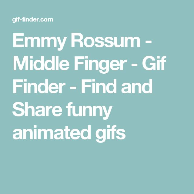 Emmy Rossum - Middle Finger - Gif Finder - Find and Share funny animated gifs