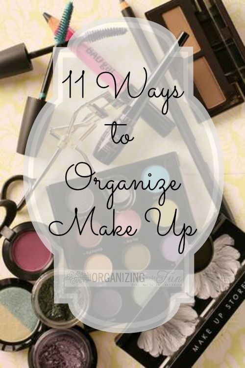 11 creative ways to get your make up organized! Check it out - there are some pretty neat ideas here!