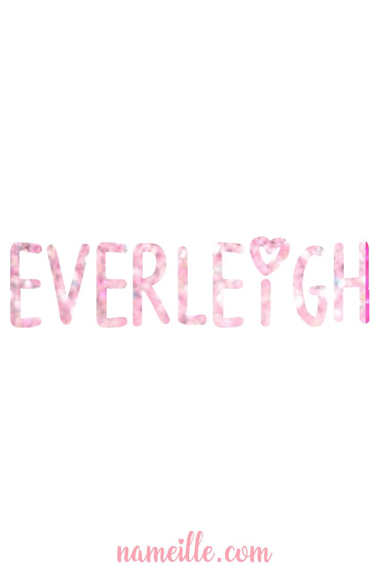 Baby Names for Girls - EVERLEIGH