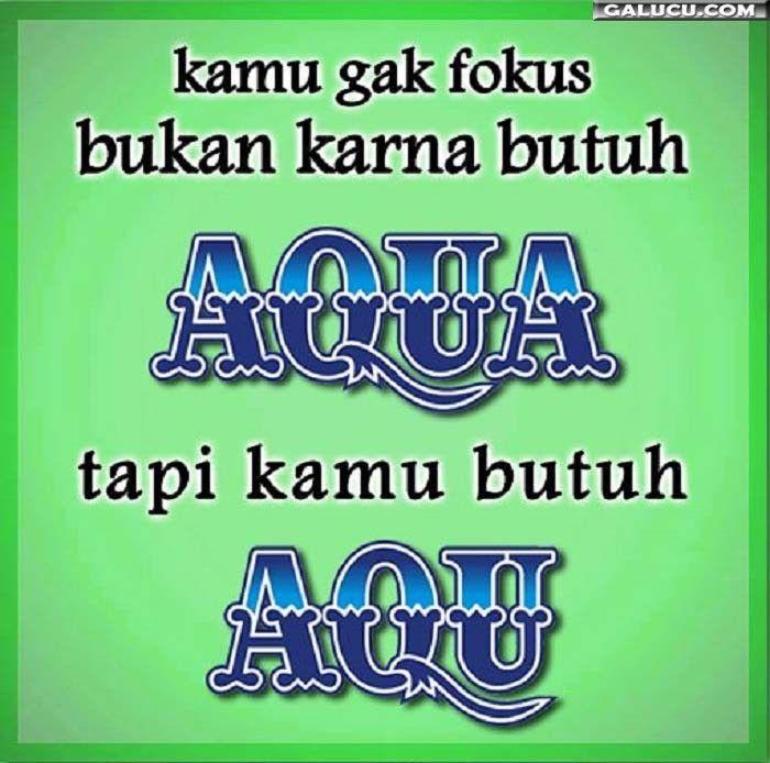 Tapi kamu butuh Aqu bukan Aqua #GambarLucu