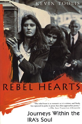 """Rebel Hearts: Journeys Within the IRA's Soul""  by Kevin Toolis"