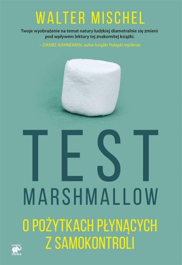 Test Marshmallow O pożytkach płynących z samokontroli Mischel Walter Smak Słowa.Księgarnia internetowa Czytam.pl