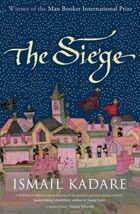 Review: The Siege by Ismail Kadare | Books | The Guardian