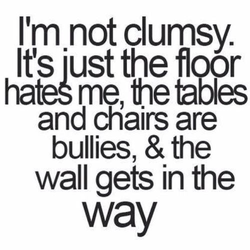 Im not clumsy funny jokes lol funny quote funny quotes humor humorous clumsy