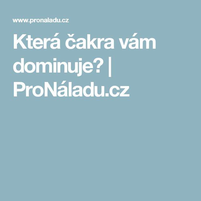Která čakra vám dominuje?   ProNáladu.cz