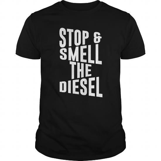 Cool Stop And Smell The Diesel Shirts & Tees