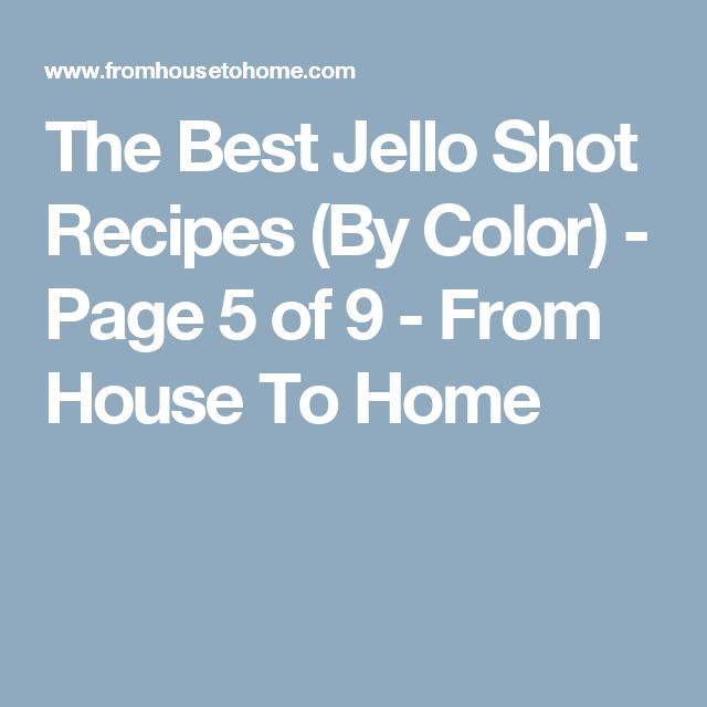 The Best Jello Shot Recipes (By Color) - Page 5 of 9 - From House To Home