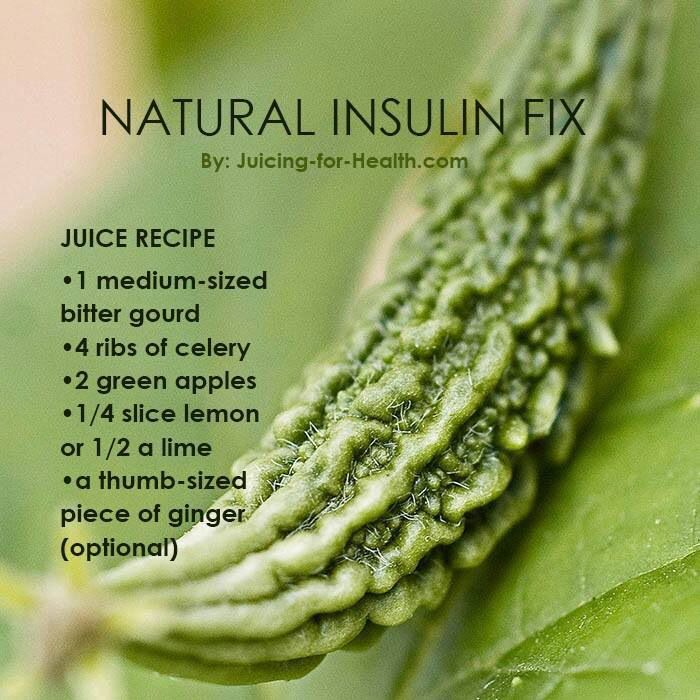 NATURAL INSULIN FIX  Bitter melon (also known as bitter gourd) contains a hypoglycemic compound (a plant insulin) that is highly beneficial in lowering sugar levels in blood and urine. Bitter melon juice has been shown to significantly improve glucose tolerance without increasing blood insulin levels.   JUICE RECIPE: * 1 medium-sized bitter gourd * 2 green apples * 1/4 slice lemon or 1/2 a lime * A thumb-sized piece of ginger (optional)…