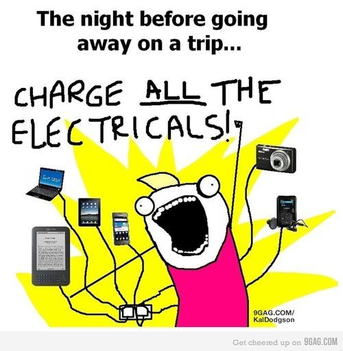 The Night before going on a trip....Charge all the electricals Quotes and Images.com