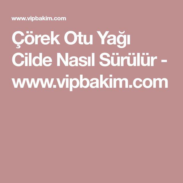 Çörek Otu Yağı Cilde Nasıl Sürülür - www.vipbakim.com