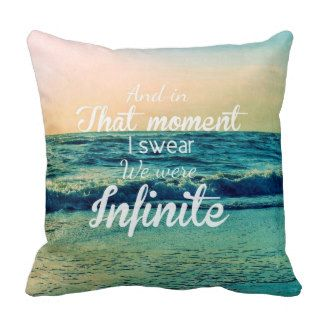 Tumblr Throw Pillows | And in that moment, I swear we were infinite. Throw Pillows