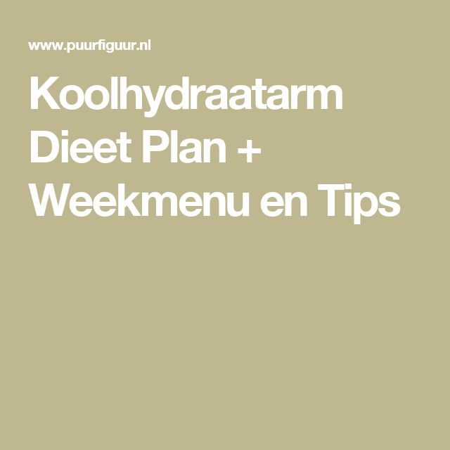 Koolhydraatarm Dieet Plan + Weekmenu en Tips