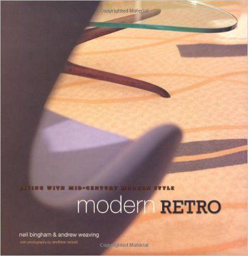 Modern Retro: Neil Bingham, Andrew Weaving, Andrew Wood: 0694055000490: Books - Amazon.ca