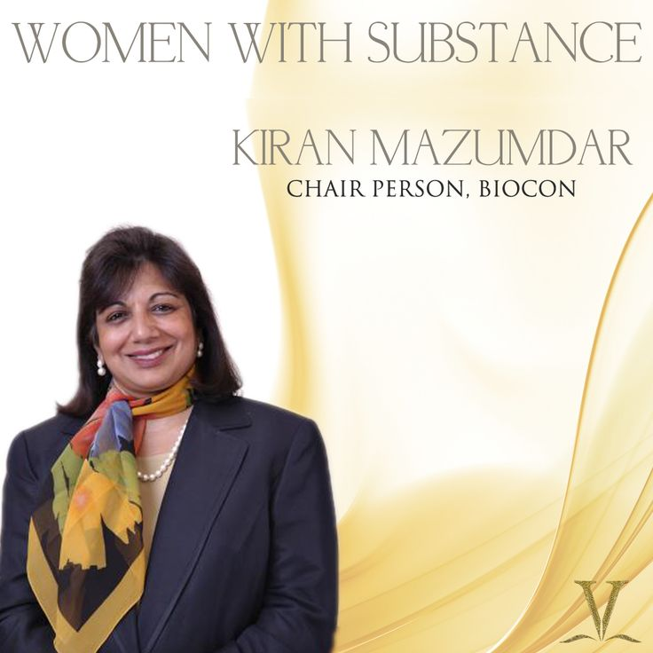 Women Of Substance: KIRAN MAZUMDAR 10 years ago she started Biocon to benefit the economically weaker sections of our society.  Since then she has changed many lives.