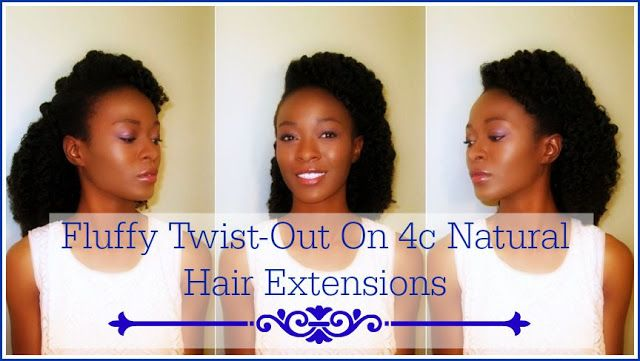 Fluffy 4C Twist Out With Hair Extensions