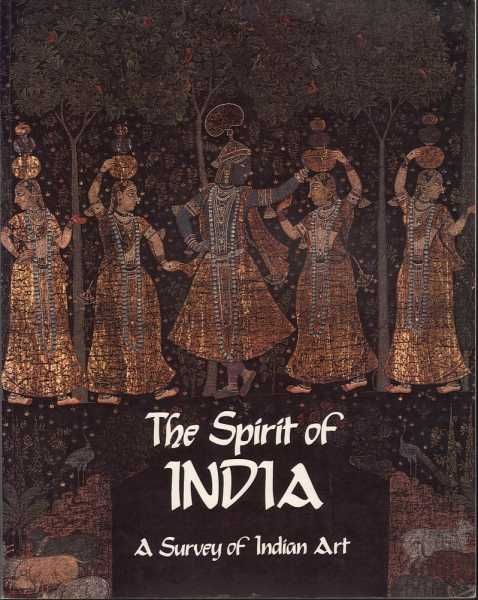 The Spirit of India: A Survey of Indian Art. Art Gallery of Western Australia, 1984, O'Ferrall, Michael A.; Tandan, Raj K.; Natesan, Kalesan