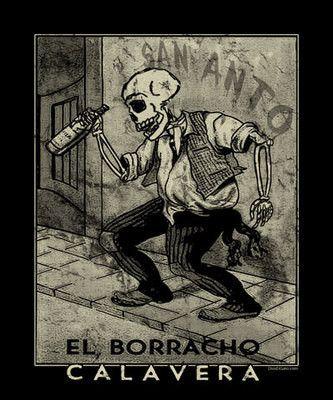 El Borracho Calavera T Shirt , Dia De Los Muertos , Day of the Dead , Posada #art #calavera #day-of-the-dead #dia-de-los-muertos #el-borracho #folk #funny-t-shirt #funny-t-shirts #loteria #mexican #mexican-art #posada #san-antonio #skeleton #spanish #spanish-heritage #spanish-student #t-shirt #unique