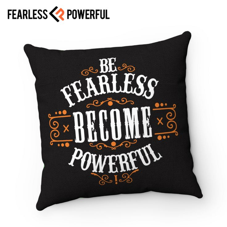 Be Fearless, Become Powerful - Pillow : This design was created to be a reminder of your full potential, to keep you on the grind, to kick you in the butt when you need it, and sometimes just get your day started right. It will be there when you need it most.