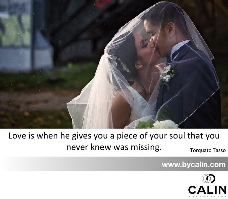 """Love is when he gives you a piece of your soul that you never knew was missing."" Torquato Tasso"